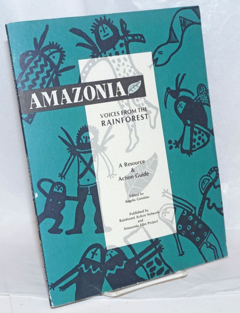 Amazonia: Voices from the Rainforest, A Resource & Action Guide. Angela Gennino.
