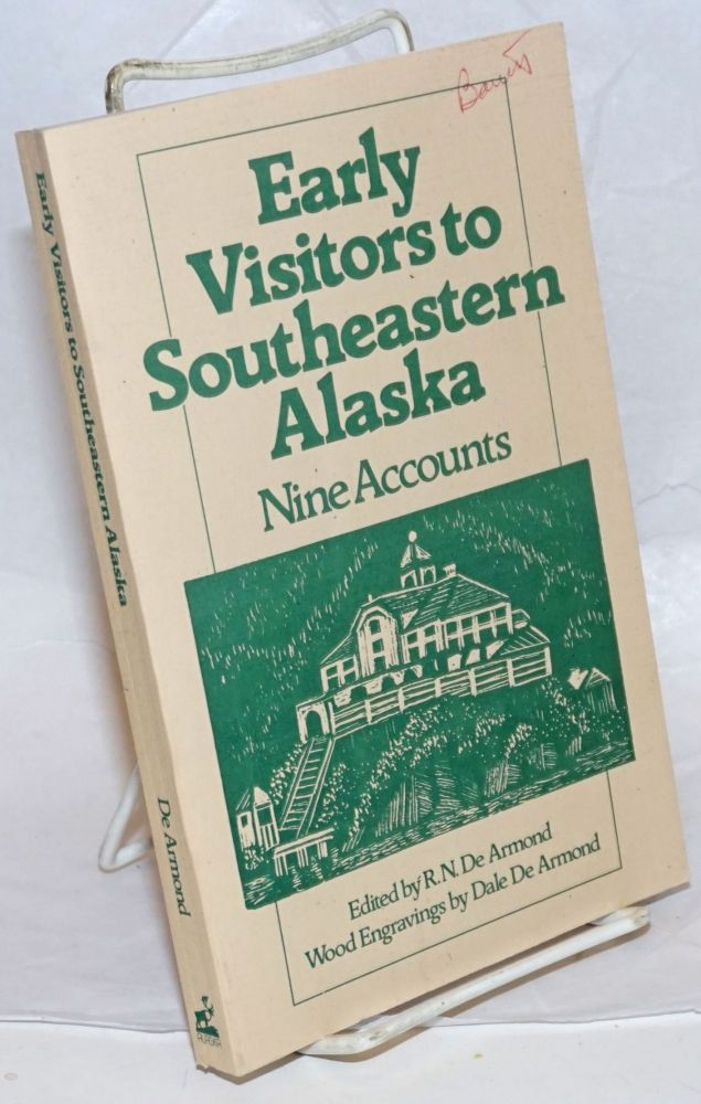 Early Visitors to Southeastern Alaska. Nine Accounts. Wood Engravings by Dale De Armond. R. N. De Armond, artwork Dale De Armond.