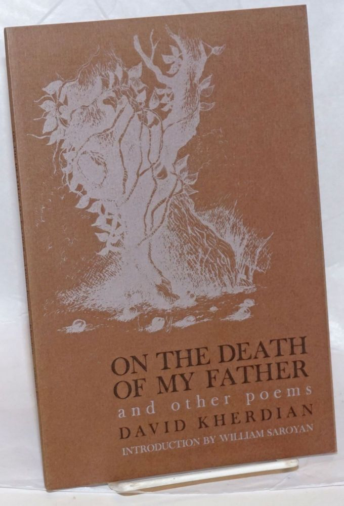 On the Death of My Father and other poems. David Kherdian, William Saroyan.