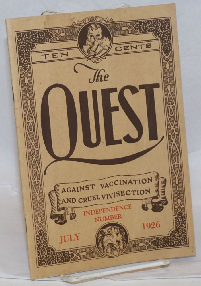 The quest, against vaccination and cruel vivisection, July 1926. Vol. 1, no. 2. Louis Siegfried, ed.