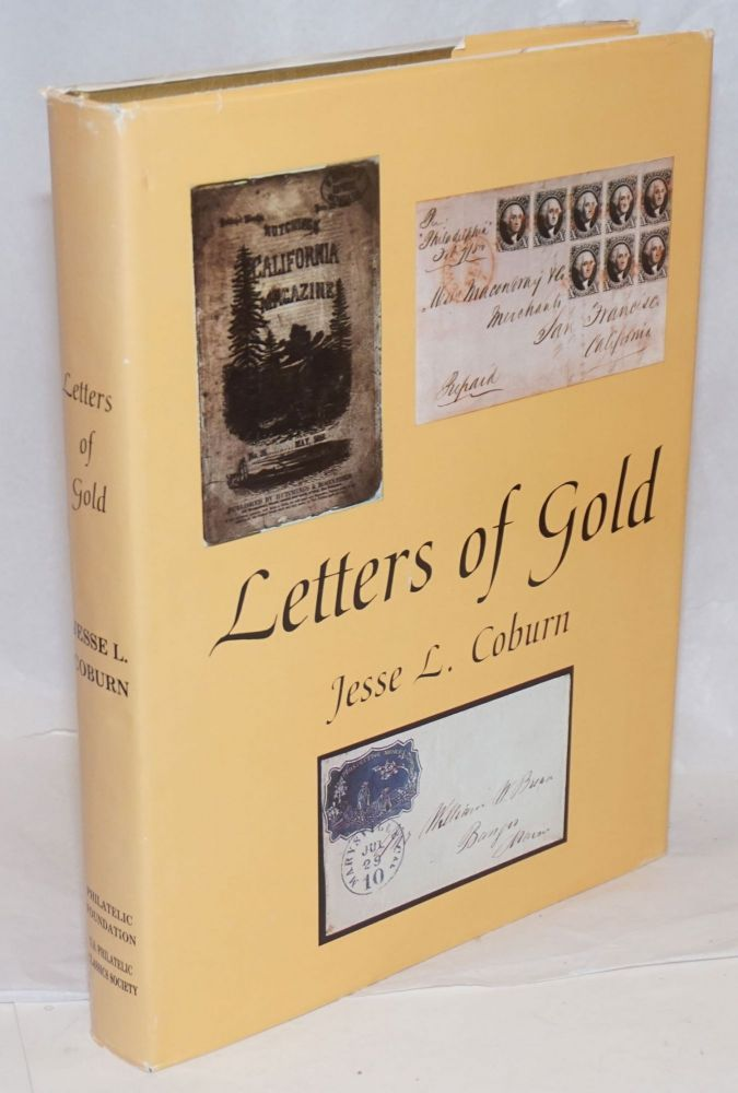 Letters of Gold; California Postal History Through 1869. Jesse L. Coburn.
