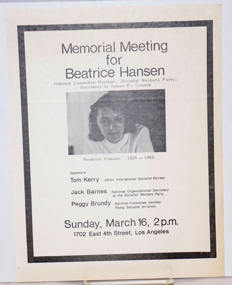 Memorial meeting for Beatrice Hansen, National Committee member, Socialist Workers Party; secretary to James P. Cannon.... Sunday, March 16, 2p.m. Beatrice Hansen, 1925 - 1969.