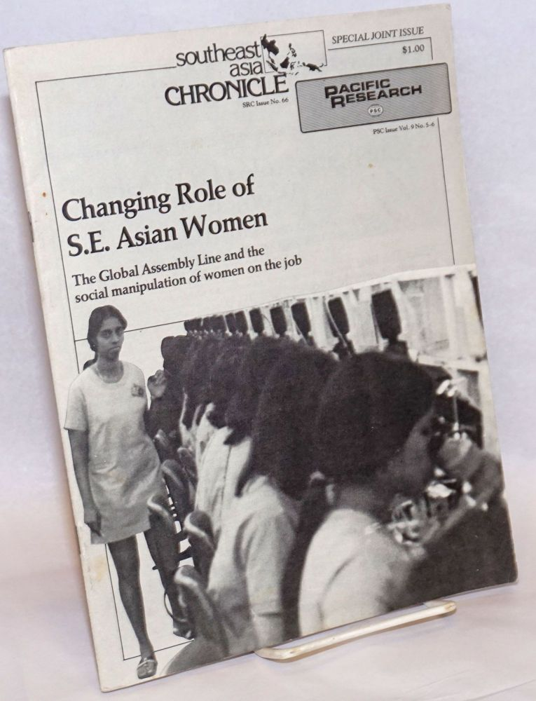 Changing Role of S.E. Asian Women: the global assembly line and the social manipulation of women on the job. Southeast Asia Chronicle, No. 66 (Jan-Feb. 1979) / Pacific Research Vol. 9 No. 5-6 (July-Oct. 1978)