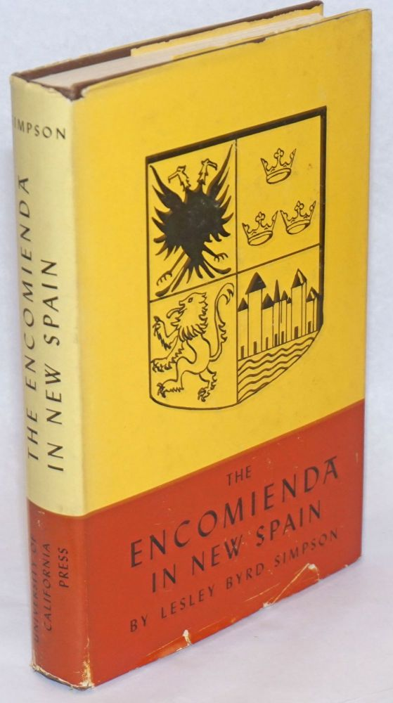 The Encomienda in New Spain; The Beginning of Spanish Mexico. Revised and Enlarged Edition. Simpson, rd.