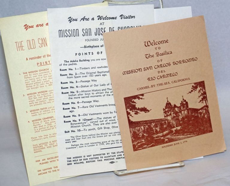 California Missions: two leaflets and a brochure for Old San Juan Bautista Mission, Mission San Jose de Guadalupe & the Basilica of Mission San Carlos Borromeo del Rio Carmelo