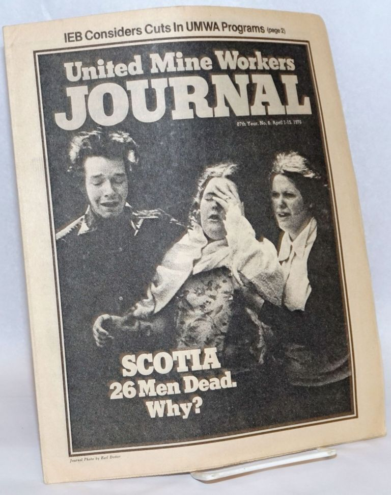 United Mine Workers Journal: 87th Year, No. 6; April 1-15 1976; Scotia: 26 Men Dead. Why? United Mine Workers of America.