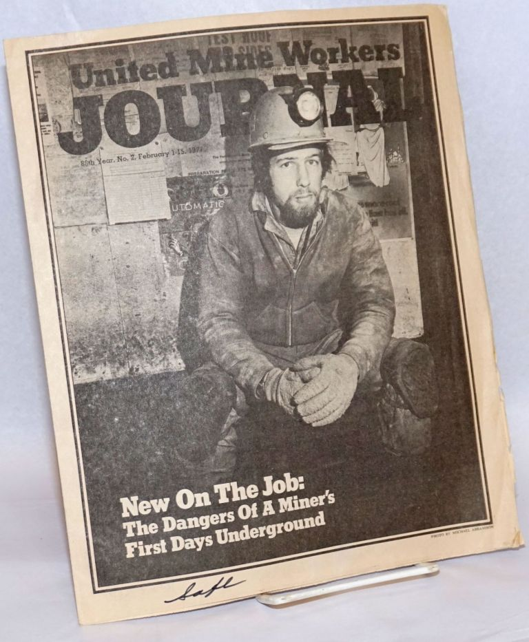 United Mine Workers Journal: 88th Year, No. 2; February 1-15, 1977; New On The Job: The Dangers of A Miner's First Days Underground. United Mine Workers of America.