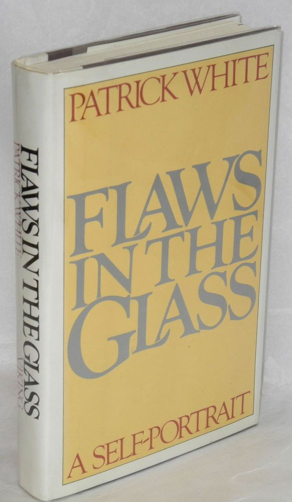 Flaws in the glass; a self-portrait. Patrick White.