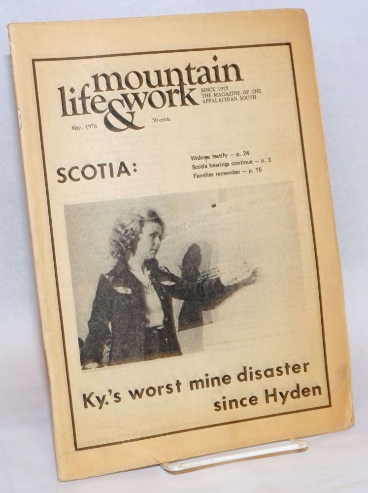 Mountain life & work, the magazine of the Appalachian South, May, 1976. Vol. 52, no. 5. Scotia: Ky.'s worst mine disaster since Hyden