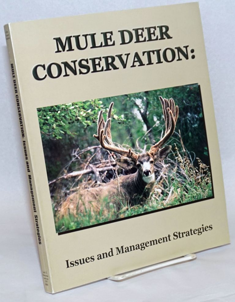 Mule Deer Conservation: Issues and Management Strategies. James Jr. deVos, Michael R. Conover, Nevelyn E. Headrick.