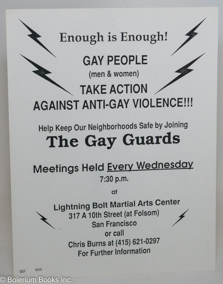 Enough is Enough! Gay People (men & women) Take Action Against Anti-Gay Violence!!! help keep our neighborhoods safe by joining The Gay Guards [handbill] Lightning Bolt Martial Arts Center