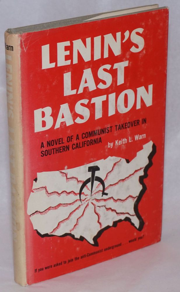 Lenin's last bastion, a story of a Communist takeover in Southern  California by Keith L  Warn on Bolerium Books