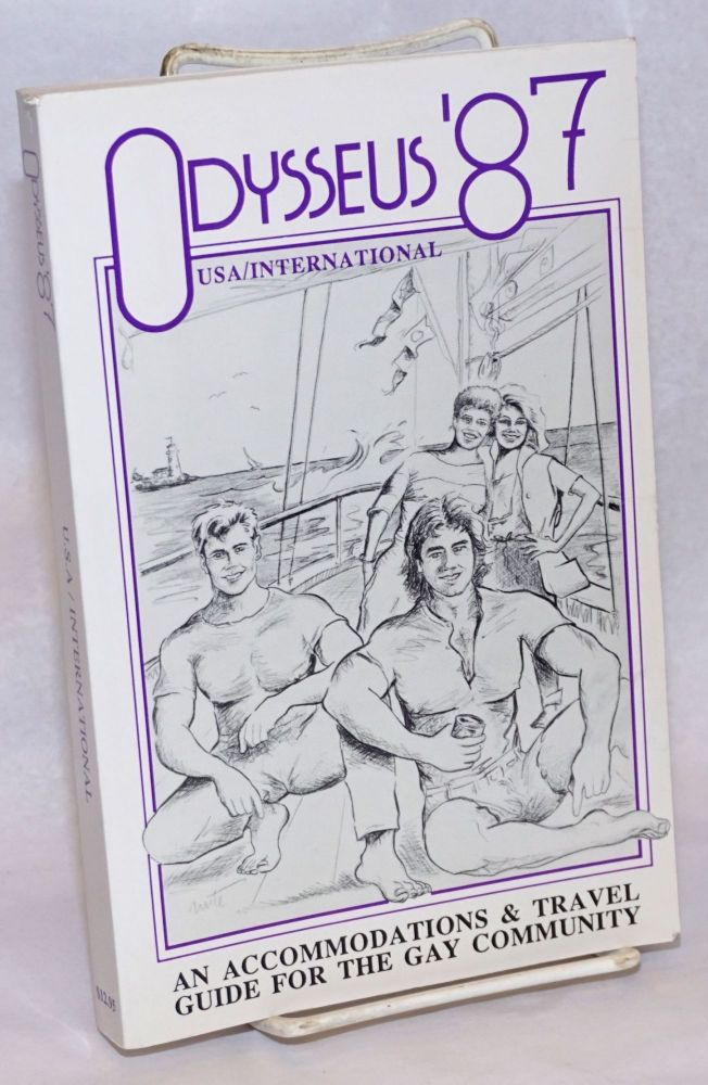 Odysseus '87: an accomodations& travel guide for the gay community USA/International; 3rd edition. J. H. Bain, maps.