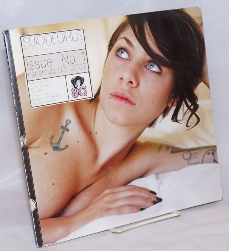 The SuicideGirls: issue #1; papercuts 03, 2007. Irvine Welsh Missy Suicide, Eli Roth, Mr. cartoon, Rob Corddry.