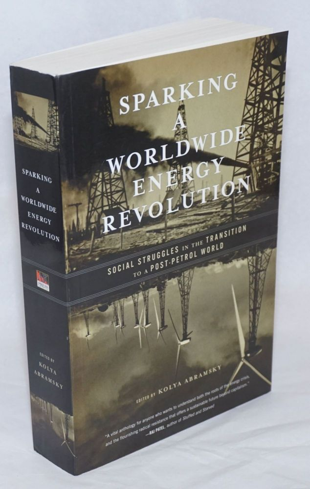 Sparking a Worldwide Energy Revolution. Social Struggles in the Transition to a Post-Petrol World. Kolya Abramsky.