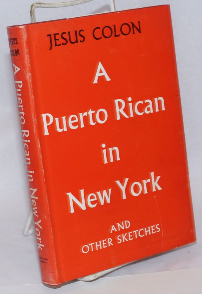 A Puerto Rican in New York and other sketches. Jesus Colon.