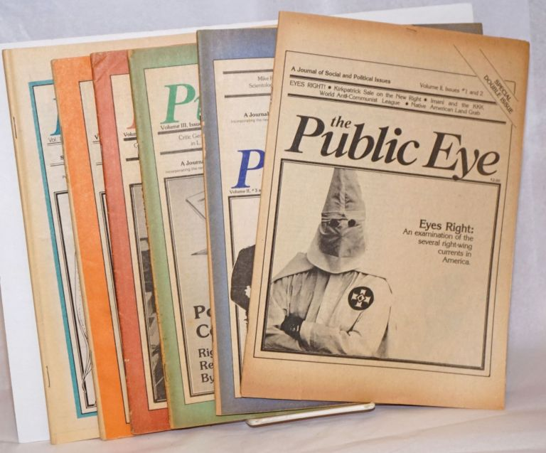 The Public Eye: A Journal of Social and Political issues Concerning Repression in America [6 issues]. Harvey Kahn, eds.