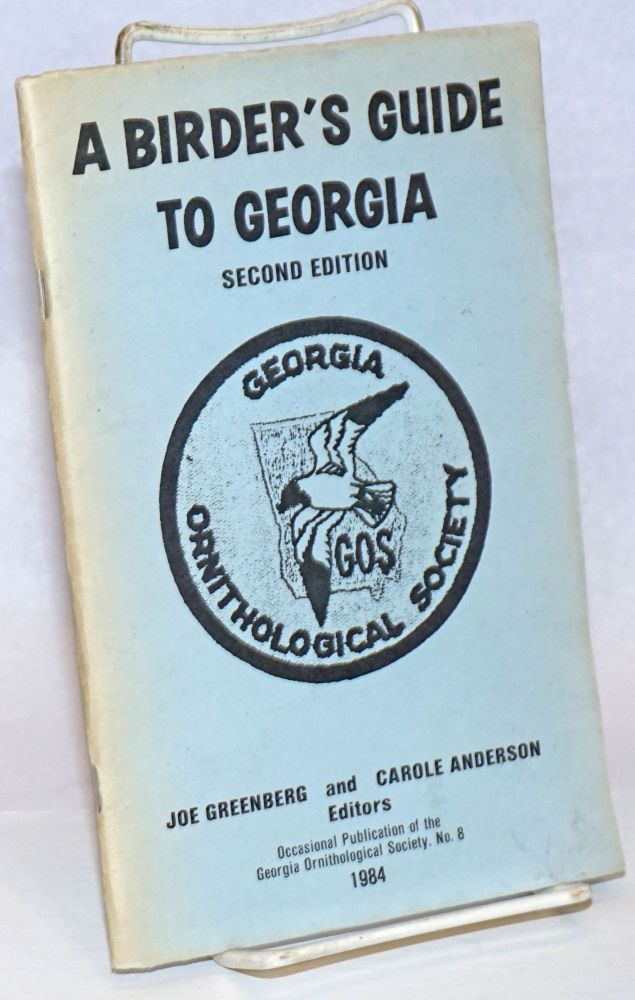 A Birder's Guide to Georgia. Second Edition. Joe Greenberg, Carole Anderson.