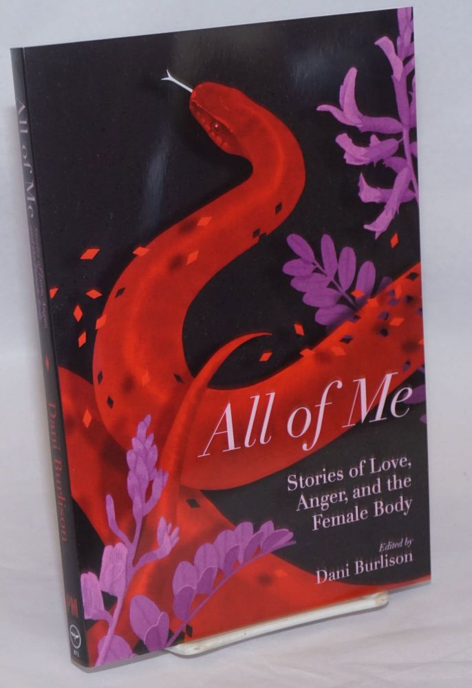 All of Me: Stories of Love, Anger, and the Female Body. Dani Burlison.