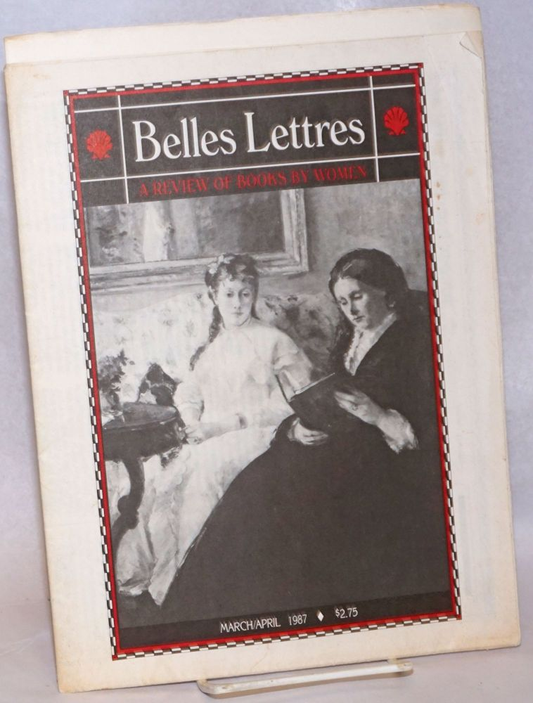 Belles Lettres: A Review of Books by Women; vol. 2, #4, March/April 1987. Janet Palmer Deanna D'Errico Mullaney, Susanna Sturgis Judy Grahn, Suzanne Scott, and.