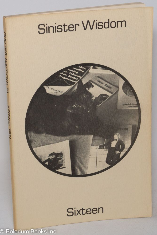 Sinister Wisdom: a journal of words and pictures for the lesbian imagination in all women #16 Spring, 1981;. C. Harriet Desmoines Colette, Robin Ruth Linden Karlene Faith.