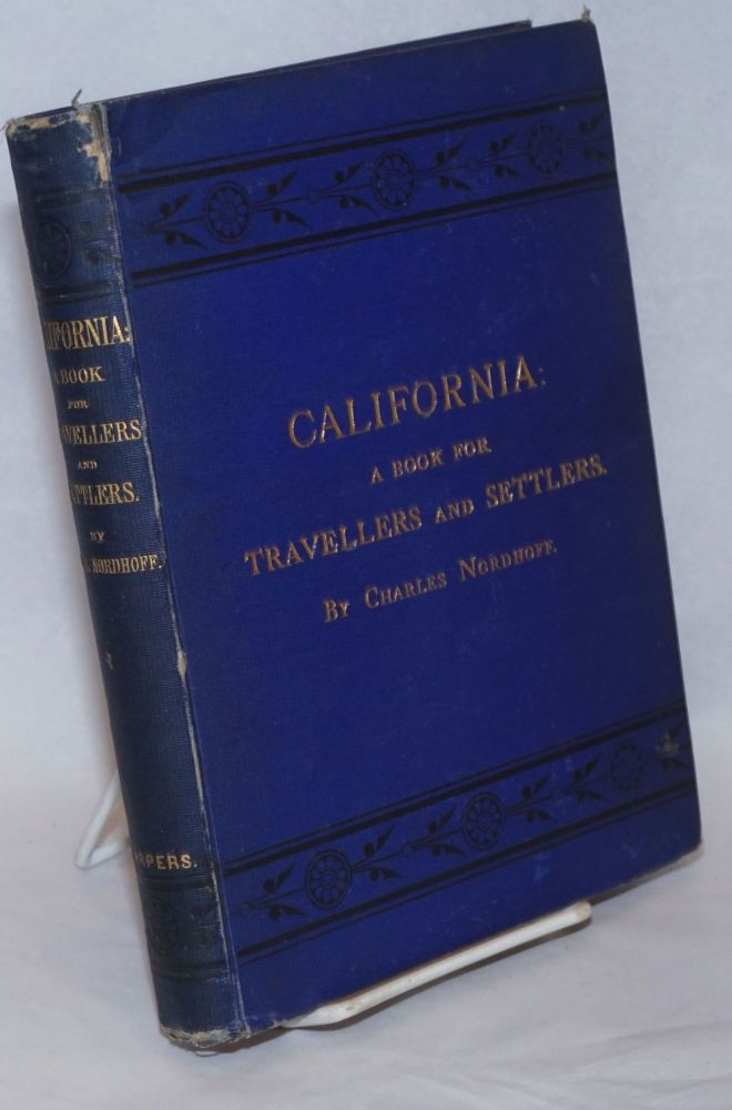 California: for Health, Pleasure, and Residence. A Book for Travellers and Settlers. Charles Nordhoff.