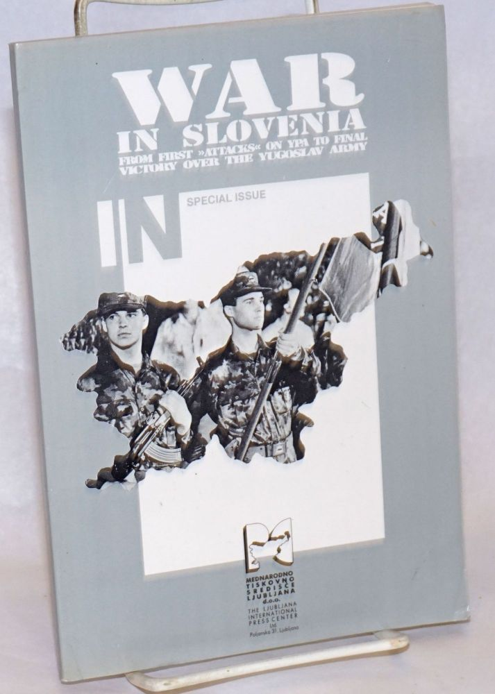 """War in Slovenia, From First """"Attacks"""" on YPA to Final Victory Over the Yugoslav Army;"""