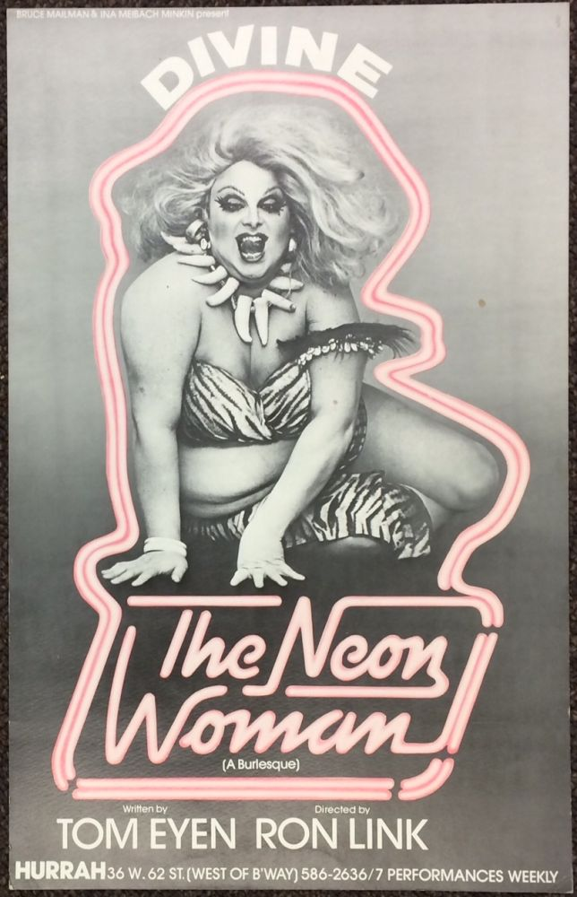 Bruce Mailman and Ina Meibach Minkin present Divine / The Neon Woman (a burlesque) / Written by Tom Eyen, Directed by Ron Link [poster]. Divine.