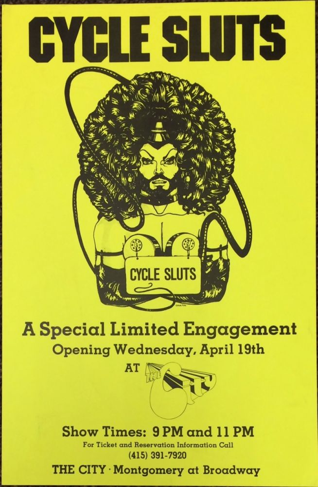Cycle Sluts. A special limited engagement opening Wednesday, April 19th at The City [poster]