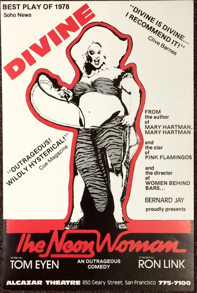 Best play of 1978 - Soho News. Divine / The Neon Woman: an outrageous comedy / Written by Tom Eyen, Directed by Ron Link [poster]. Divine.
