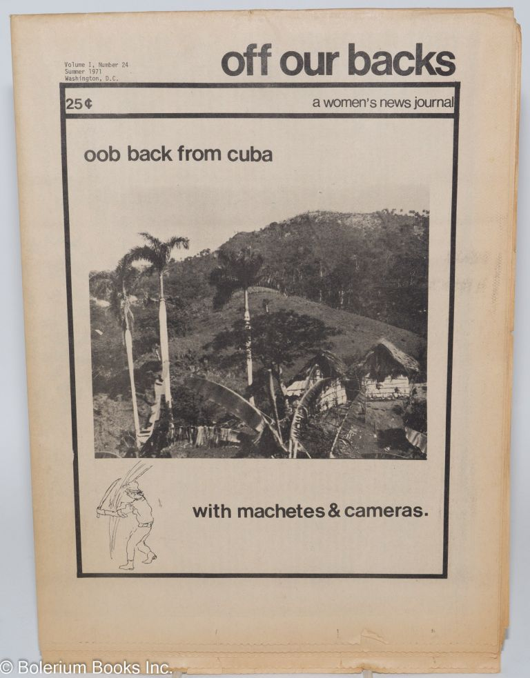 Off Our Backs: a women's news journal; vol. 1, #24, Summer 1971: OOB back from Cuba with Machetes & Cameras