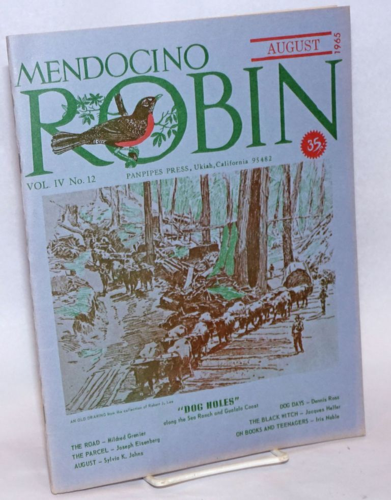 "Mendocino Robin: vol. 4, #12, August 1965; Early Day ""Dog Holes"" along the Sea Ranch and Gualala Coast. Jackson, Frye, Grace West Frye."