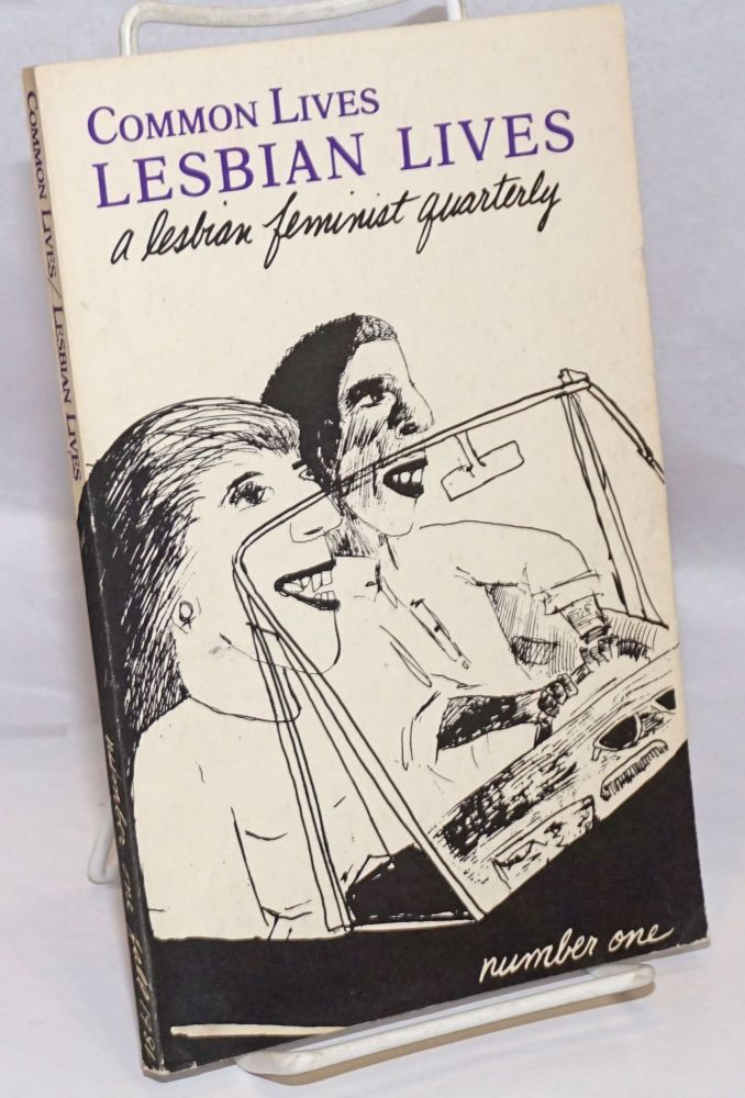 Common Lives/Lesbian Lives: a lesbian feminist quarterly; #1, Fall 1981. Joan Nestle, Michelle Brody, Terry Wolverton.
