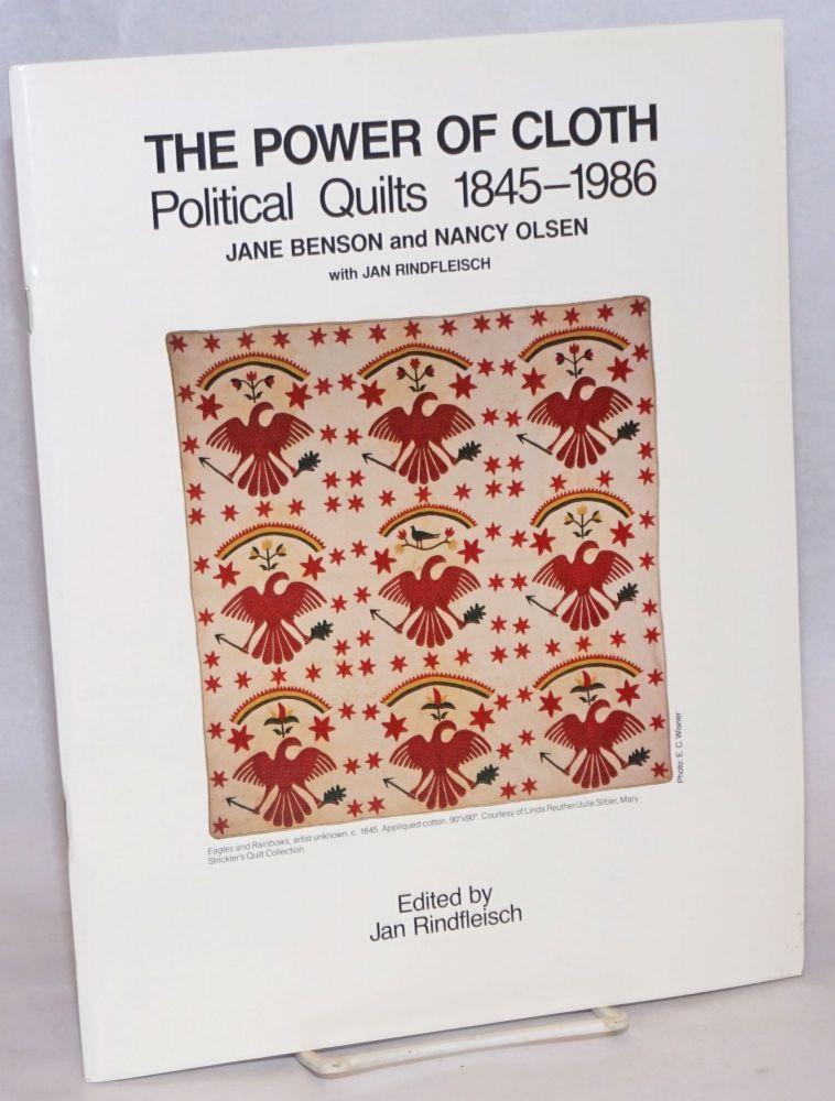 The power of cloth, political quilts 1845 - 1986. Jane Benson, Nancy Olsen, Jan Rindfleisch.