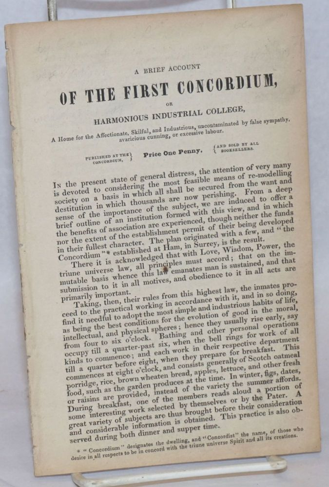 A brief account of the first Concordium or harmonious industrial college, a  home for the affectionate, skilful, and industrious, uncontaminated by