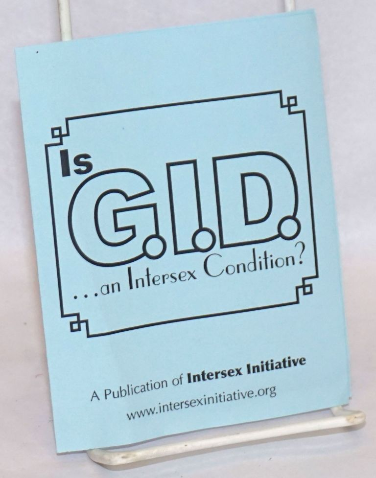Is G. I. D. an Intersex Condition? [pamphlet]