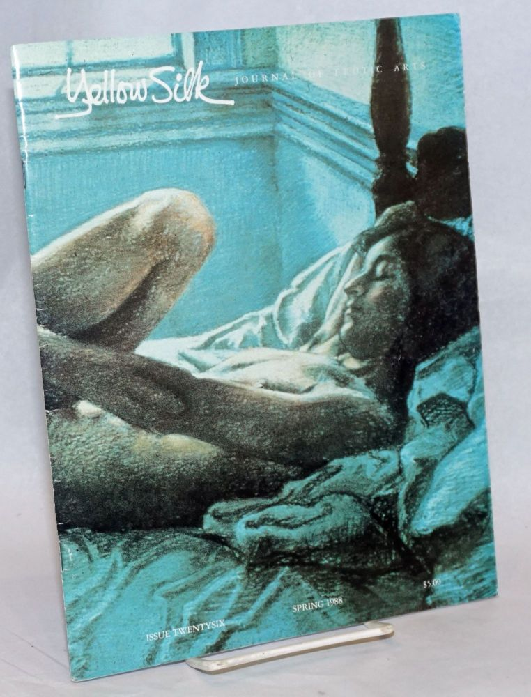 Yellow Silk: journal of erotic arts #26, Spring 1988. Lily Pond, William Packard Gary Soto, Jack Hart, Patrice Vecchione.