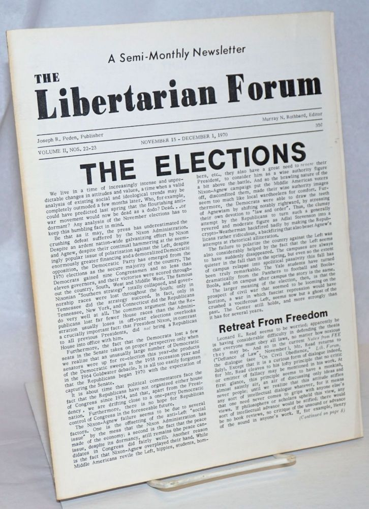 The Libertarian Forum; Volume 2 Numbers 22-23, November 15-December 1,1970 [Double Issue]. Murray Rothbard.