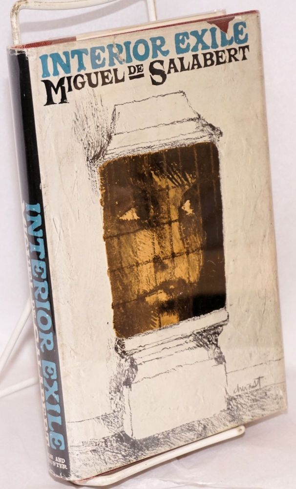 Interior exile; translated by Renaud Bruce and Herma Briffault. Miguel de Salabert.