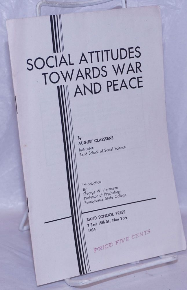Social attitudes towards war and peace. Introduction by George W. Harmann. August Claessens.