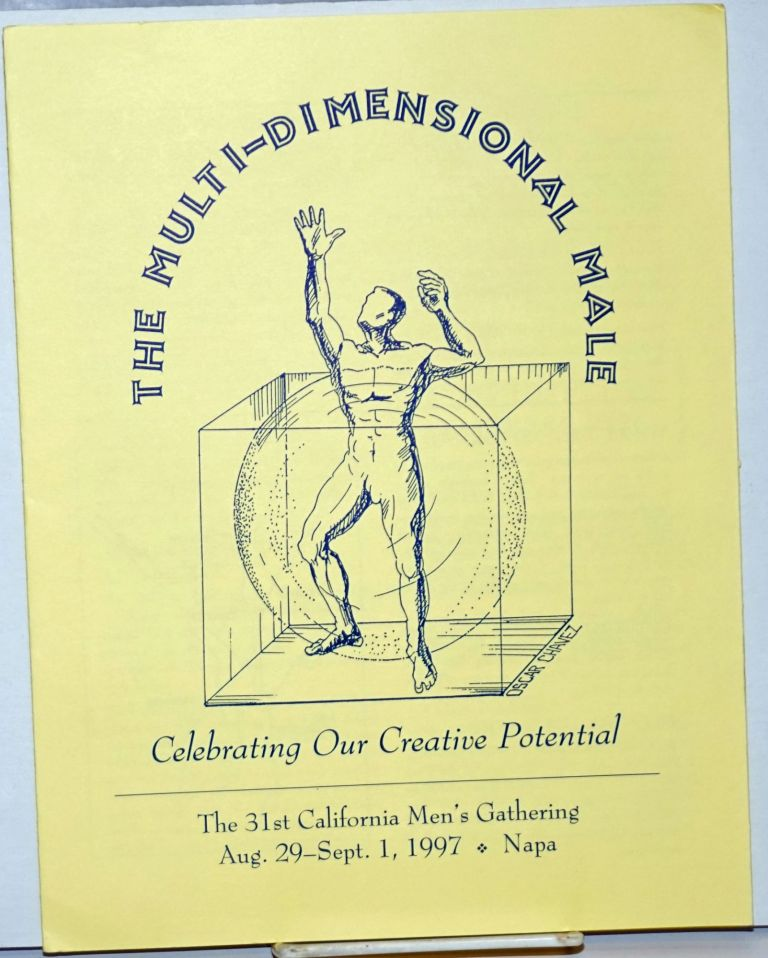 The Multi-Dimensional Male: celebrating our creative potential [brochure] the 31st California Men's Gathering Aug. 29-Sept. 1, 1997, Napa