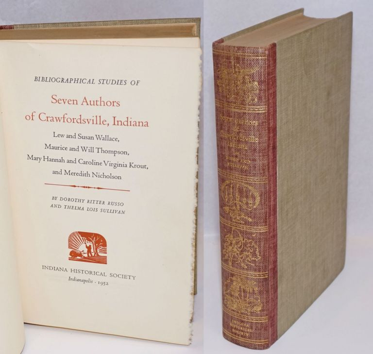 Bibliographical Studies of Seven Authors of Crawfordsville, Indiana: Lew  and Susan Wallace, Maurice and Will Thompson, Mary Hannah and Caroline