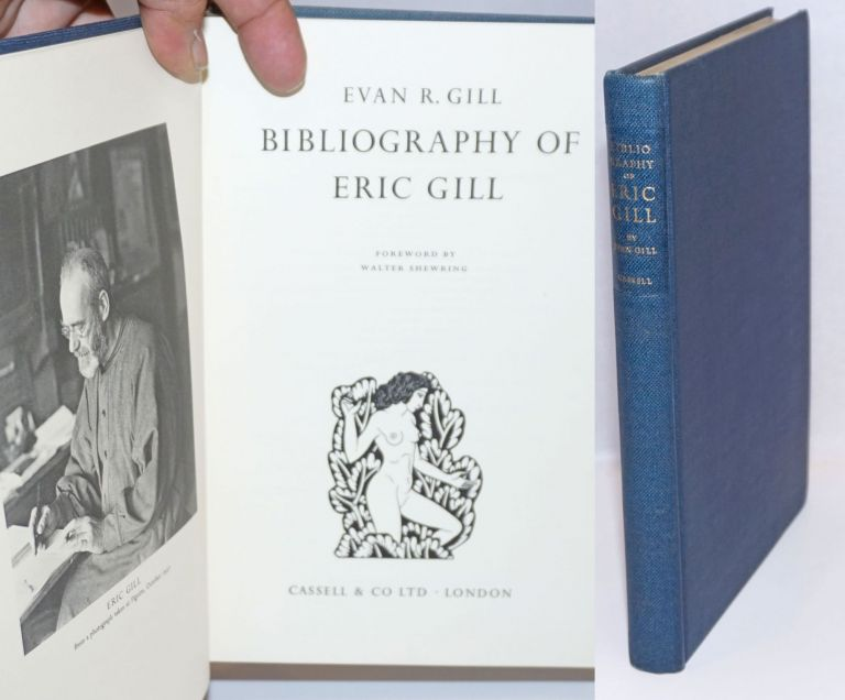 Bibliography of Eric Gill. Foreword by Walter Shewring. Evan R. Gill.