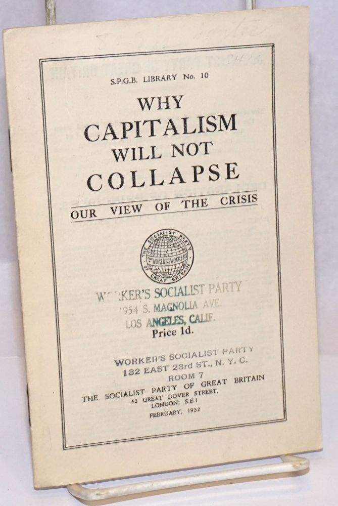 Why capitalism will not collapse, our view of the crisis. Socialist Party of Great Britain.
