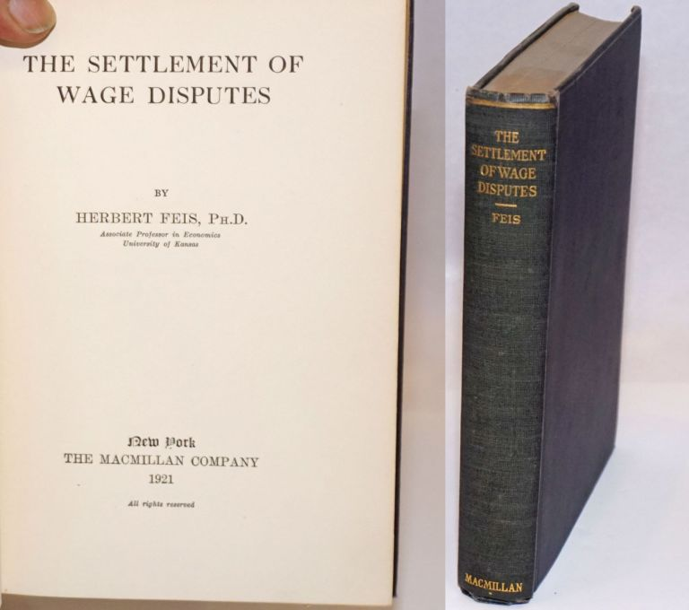 The settlement of wage desputes. Herman Feis.