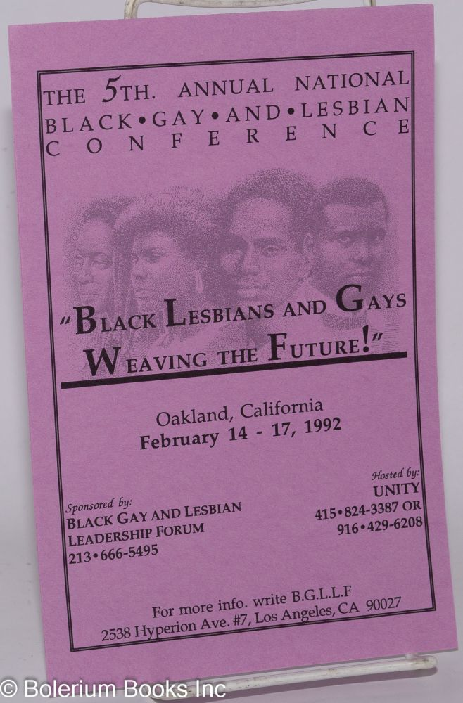 Black Lesbians & Gays Weaving the Future!: the 5th annual national black gay & lesbian conference [leaflet] Oakland, California, February 14-17, 1992