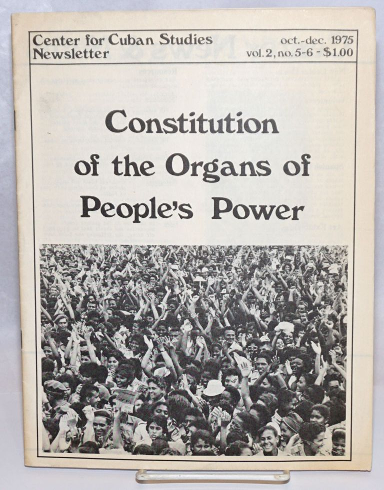 Center for Cuban Studies Newsletter: vol. 2, nos. 5-6, October-December 1975; Constitution of the...