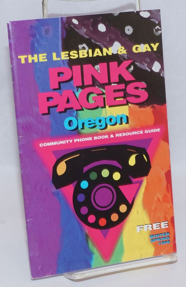The Lesbian & Gay Pink Pages Oregon: community phone book & resource guide; Winter/Spring 1998