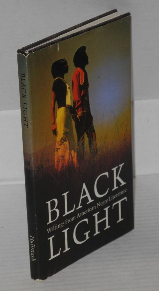 Black light; selected writings from American Negro literature. Talmadge Spratt, , Shirley Chisholm, Langston Hughes.