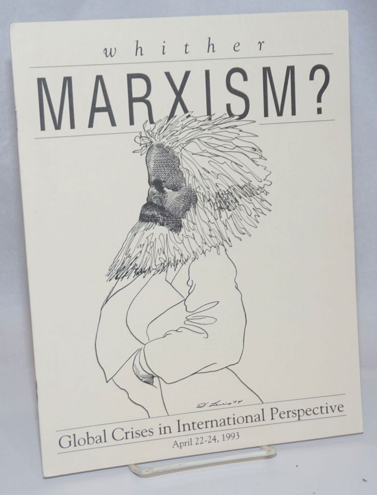 Whither Marxism? Global crises in international perspective [conference program]